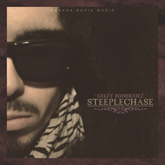 Geezy Rodriguez - Steeplechase
