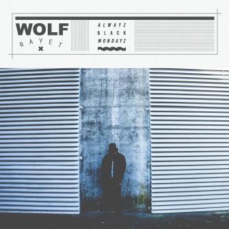 Wolf Rayet - Alwayz Black Mondayz